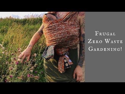 Zero Waste & Frugal Gardening!!