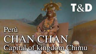 Chan Chan - Capital Of Kingdom Chimu - Perù - Travel & Discover