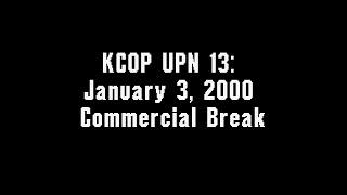 KCOP UPN 13: January 3, 2000 Commercial Break