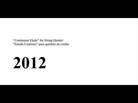 "Luiz Castelões  |  ""Continuum Etude"" (2012)  |  Szlachta String Quintet"