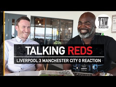 Liverpool 3 Manchester City 0 Reaction  | TALKING REDS