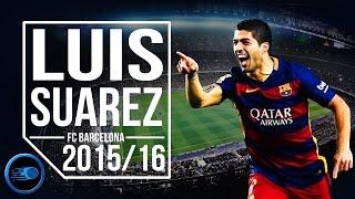 Luis Suárez - Siren | Skills & Goals | 2015/2016 (HD)