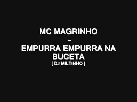 MC MAGRINHO - EMPURRA EMPURRA NA BUCETA ♪ [ DJ MILTINHO ]