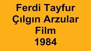 Ferdi Tayfur - Çılgın Arzular Film (1984)