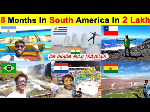 My 8 Months South American Trip Summery || Visa || Budget || Route || Flight