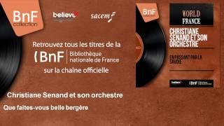 Christiane Senand et son orchestre – Que faites-vous belle bergère