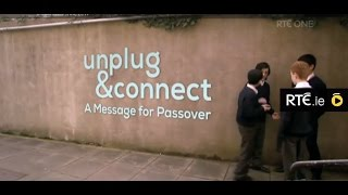 Unplug & Connect: A message for Passover - broadcast on RTÉ One