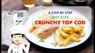 Quick, Easy & Yummy CRUNCHY TOPPED COD