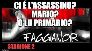 Video Ep 10 FAGGIANOIR Ci è lassassino Mario o lu Primario   Faggianoir - Episodio al Laos Campomarino download MP3, 3GP, MP4, WEBM, AVI, FLV Maret 2018