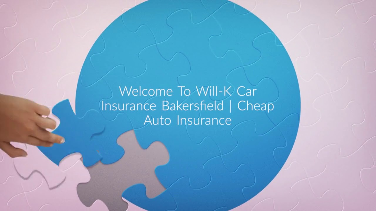 Will-K Cheap Car Insurance in Bakersfield, CA