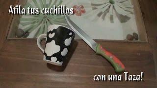 Como Afilar nuestros cuchillos con una taza para cafe