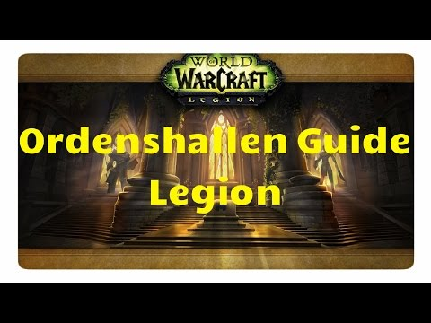WoW Legion: Ordenshallen Guide (All in One)