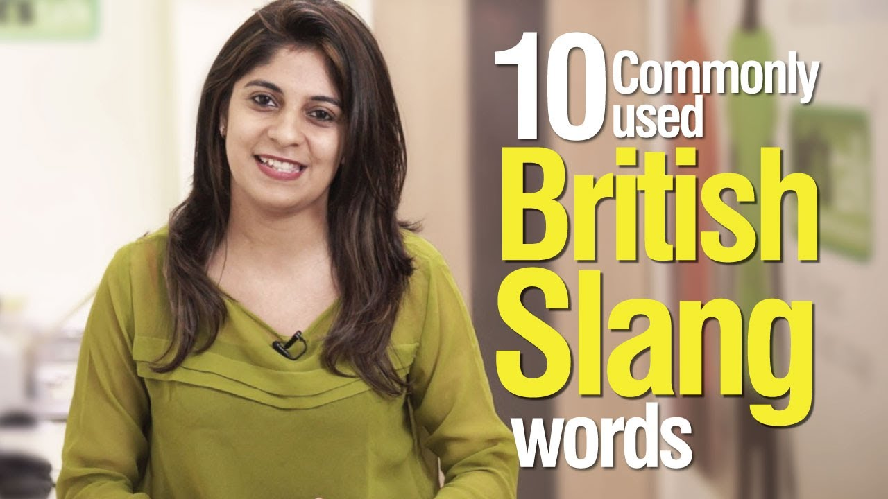 10 Commonly Used British Slang Words Advance English Vocabulary