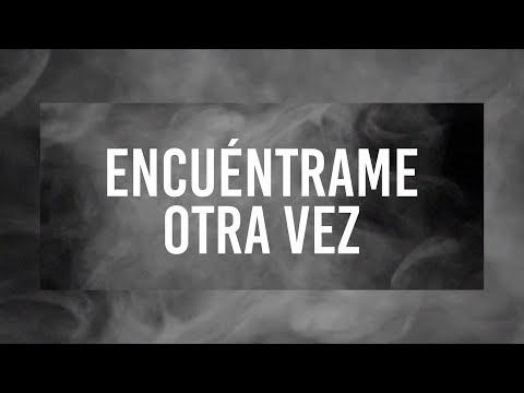 Encuentrame  Otra  Vez (  Here  Again  ) - Elevation  Worshi