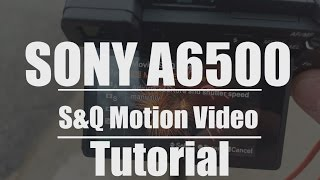 Sony A6500 S&Q Timelapse Mode Tutorial