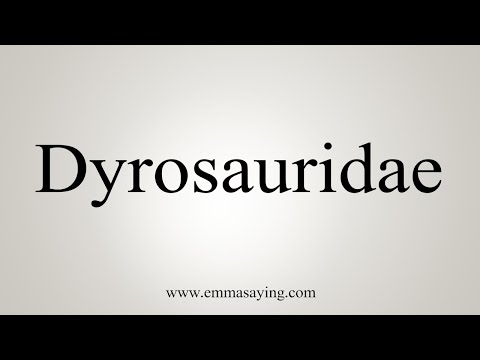 How To Pronounce Dyrosauridae