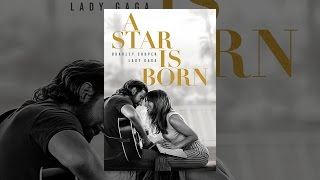 A Star Is Born Video