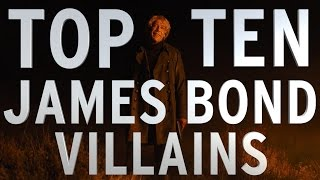 Top 10 James Bond Villains (Quickie)
