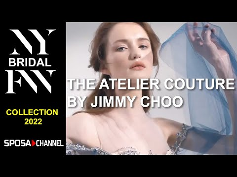THE ATELIER COUTURE By Jimmy Choo - New York Bridal Fashion Week 2021