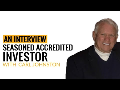 Episode 12: Carl Johnston - An Interview With a Seasoned Accredited Investor
