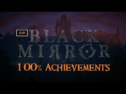 Black Mirror | Full HD 1080p/60fps | 100% Achievements Walkthrough Gameplay No Commentary