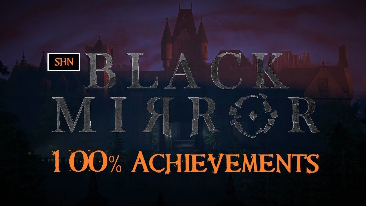 Black mirror full hd 1080p 60fps 100 achievements for Mirror gameplay walkthrough