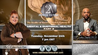 """Power To Win - Reality Of Recovery """"Mental and Emotional Health"""" (Part 2)"""