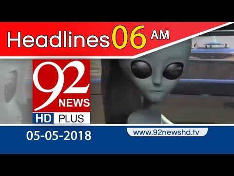 News Headlines 06:00 AM   5 May 2018   92NewsHD