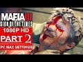 MAFIA 3 Sign Of The Times Gameplay Walkthrough Part 2 1080p HD PC MAX SETTINGS No Commentary mp3