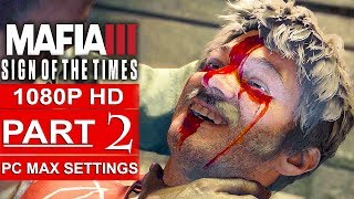 MAFIA 3 Sign Of The Times Gameplay Walkthrough Part 2 [1080p HD PC MAX SETTINGS] - No Commentary