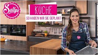 Küche - so haben wir sie geplant / Küchenplanung / Sallys Welt