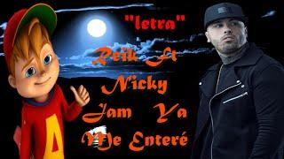 Video Alvin Y Las Ardillas Reik Ft Nicky Jam   Ya Me Enteré (letra oficial) download MP3, 3GP, MP4, WEBM, AVI, FLV November 2017