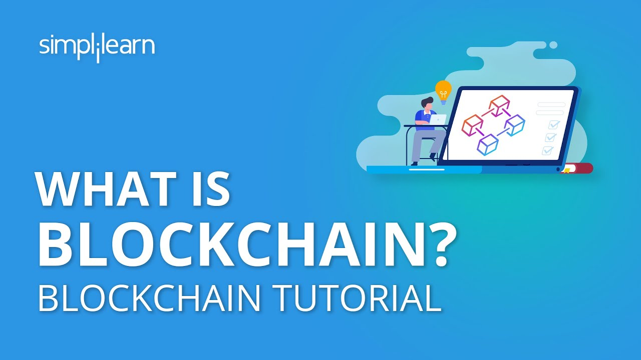 What is Blockchain? | Introduction to Blockchain Technology | Blockchain Tutorial | Simplilearn