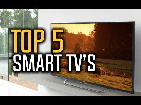 Best Smart TVs in 2018 - Which Is The Best Smart TV?