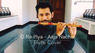 O Re Piya - Aaja Nachle   Flute Cover   Salim - Sulaiman   Madhuri Dixit Nene   Rahat Fateh Ali Khan