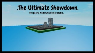 L'Ultimate Showdown Ma mal fatto con roblox studio..