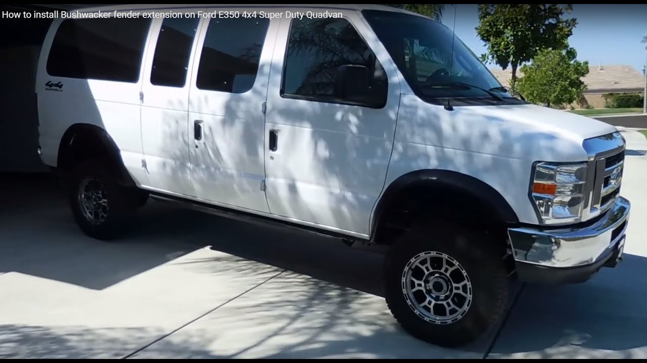 75-2014 Ford E350 4x4 Super Duty Quadvan-how To Install Bushwacker Fender Extensions