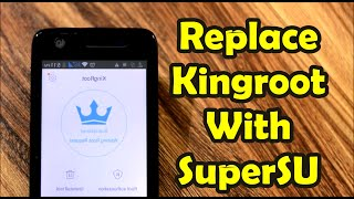 How To Replace KingRoot With SuperSU Without A Computer (2019)