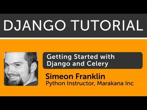 Tutorial: Asynchronous Tasks with Django and Celery