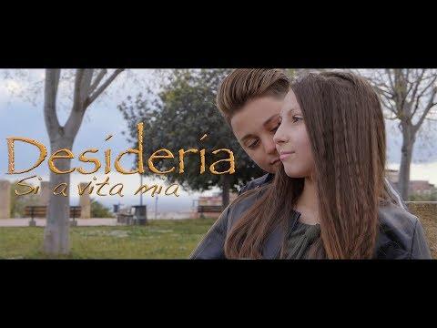 Desideria - Si a vita mia (Ufficiale 2019)