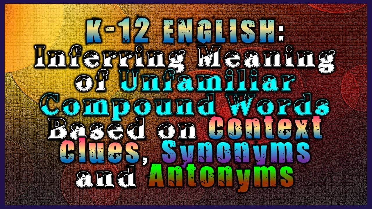 K 12 english inferring meaning of unfamiliar compound words based k 12 english inferring meaning of unfamiliar compound words based on context clues ibookread Read Online