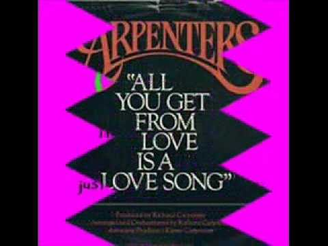 The Carpenters - All You Get From Love Is A Love Song