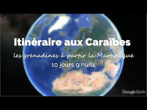 Croisière aux Grenadines - de la Matinique - aux Tobago Cays - Itinéraire Vidéo