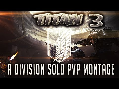 """""""Titan 3.0"""" - A Division Solo PVP Montage by: CJay"""