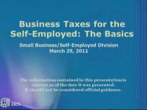 IRS Webinar: Business Taxes for the Self Employed  The Basics