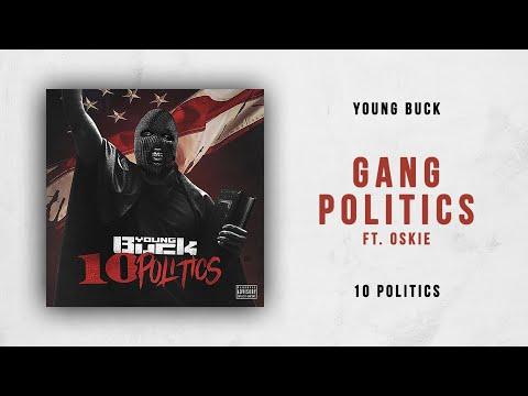 Young Buck - Gang Politics Ft. Oskie (10 Politics) Mp3