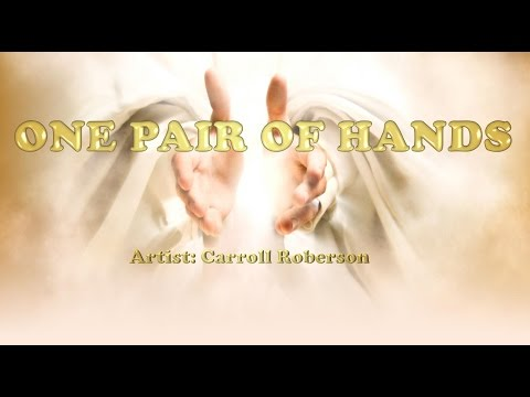 One Pair of Hands - Carroll Roberson (with Lyrics)