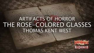 """""""The Rose-Colored Glasses"""" by Thomas Kent West (Artifacts of Horror)"""