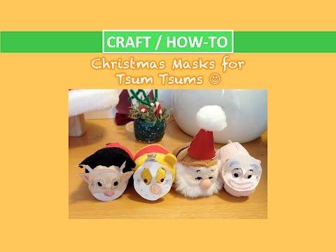 DIY Tsum Tsum Crafts / How-To Christmas Masks