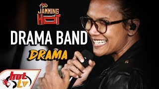 DRAMA BAND - DRAMA - JAMMING HOT (LIVE)